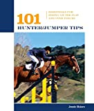 img - for 101 Hunter/Jumper Tips: Essentials for Riding on the Flat and over Fences (101 Tips) book / textbook / text book
