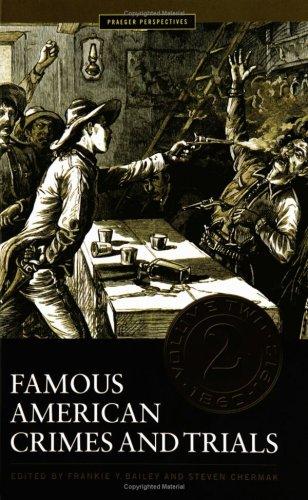 Famous American Crimes And Trials: 2 (Crime, Media, and Popular Culture)