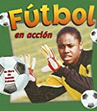 Futbol En Accion / Soccer in Action (Deportes En Accion / Sports in Action) (Spanish Edition)