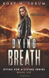 Dying Breath (Dying for a Living) (Volume 6)