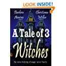 A Tale of 3 Witches: A Toad Witch Mystery & Stacy Justice Mystery Collaboration