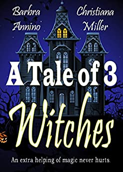 A Tale of 3 Witches: A Toad Witch Mystery & Stacy Justice Mystery Collaboration by [Miller, Christiana, Annino, Barbra]