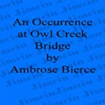 An Occurrence at Owl Creek Bridge | Ambrose Bierce
