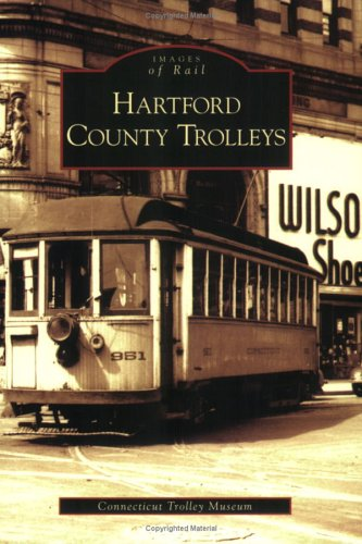 Read Online Hartford County Trolleys (CT) (Images of Rail) PDF