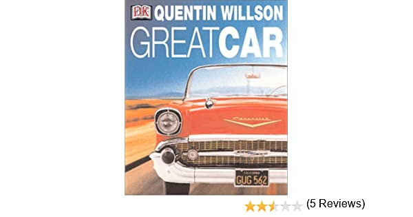 Great Car Quentin Willson Sharon Lucas Amazon - Cool cars quentin willson