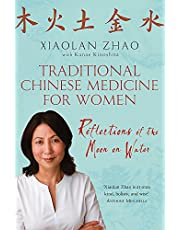 Traditional Chinese Medicine For Women: Reflections of the Moon on Water