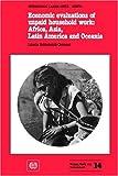 Economic Evaluation of Unpaid Household Work, Luisella Goldschmidt-Clermont, 9221058271