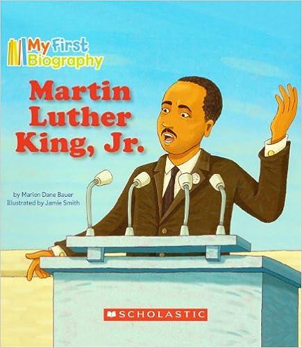 Kostenloser ebooks download uk Martin Luther King, Jr. (Turtleback School & Library Binding Edition) (My First Biography) PDF DJVU 0606105913