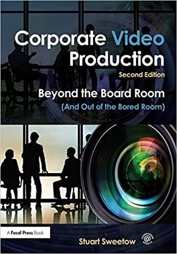 Corporate Video Production by Stuart Sweetow on Amazon.