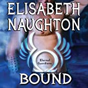 Bound: Eternal Guardians Series, Book 6 | Elisabeth Naughton