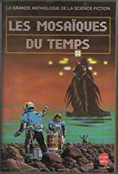 Anthologie française, t. 4 : les mosaiques du temps
