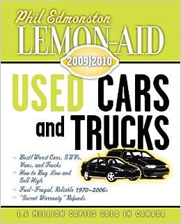 Used Cars And Trucks >> Lemon Aid Used Cars And Trucks 2009 2010 Phil Edmonston