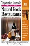 Vegetarian Journal's Guide to Natural Foods Restaurants in the U. S. and Canada, Vegetarian Resource Group Staff, 0895298376