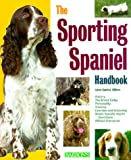 img - for Sporting Spaniel Handbook, The (Barron's Pet Handbooks) book / textbook / text book