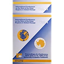 International Conference on the Role of the Polar Regions in Global Change: Proceedings of a Conference Held June 11-15, 1990 at the University of Alaska Fairbanks (2 volumes)