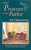 Presence in the Parlor: True Stories of Ghostly Encounters in Delaware, Maryland, Virginia and New Jersey (Spirits Between the Bays Series, Volume 5)