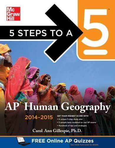 5 Steps to a 5 AP Human Geography, 2014-2015 Edition (5 Steps to a 5 on the Advanced Placement Examinations Series) 2nd (second) Edition by Gillespie, Carol Ann published by McGraw-Hill (2013)