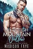 Her Rough Mountain Outlaw (Blackthorn Mountain Men Book 6)