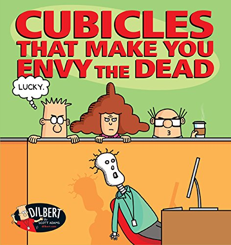 Book cover from Cubicles That Make You Envy the Dead (Dilbert) by Scott Adams
