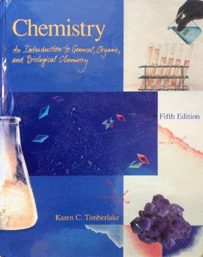 Chemistry: An Introduction to General, Organic, and Biological Chemistry 5th edition by Timberlake, Karen C. published by Harpercollins College Div Hardcover