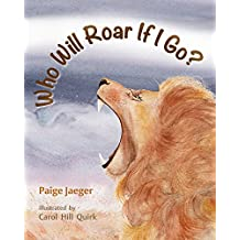Who Will Roar if I Go? (If We're Gone Book 1)