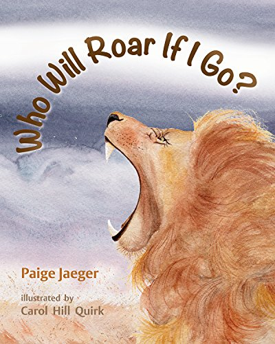 Who Will Roar if I Go? (If We're Gone Book -
