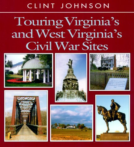 Touring Virginia's and West Virginia's Civil War Sites (Touring the Backroads)