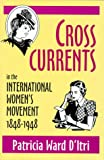 Cross Currents in the International Women's Movement, 1848-1948, Patricia Ward D'Ltri, 0879727829