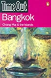 """Time Out"" Guide to Bangkok: Chiang Mai and the Islands (""Time Out"" Guides)"