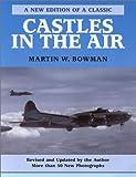 Castles in the Air, Martin W. Bowman, 1574883208