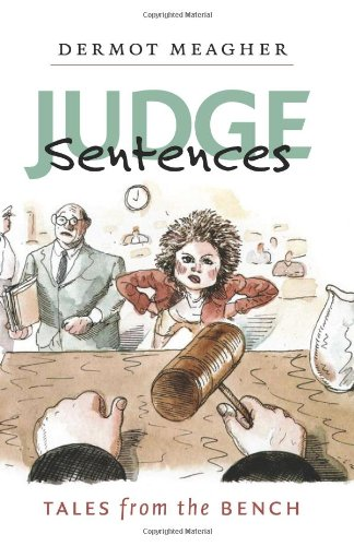 Judge Sentences: Tales from the Bench PDF