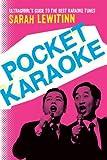 Pocket Karaoke, Sarah Lewitinn, 1416950907