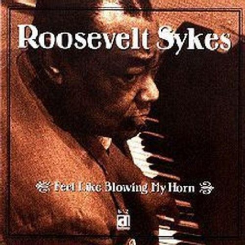 Feel Like Blowing My Horn by Sykes, Roosevelt