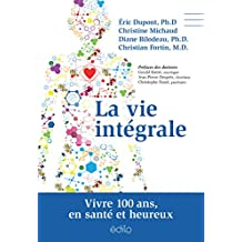 La vie intégrale (French Edition)