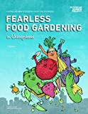 img - for Fearless Food Gardening in Chicagoland - A Month-by-month Growing Guide for Beginners book / textbook / text book