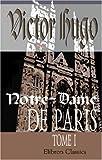 Notre-Dame de Paris : Tome 1, Hugo, Victor, 0543971937