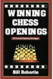 Winning Chess Openings, Bill Robertie, 1580420516
