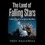 The Land of Falling Stars: A Short Story Set in the World of RazorWire | Troy Hallewell