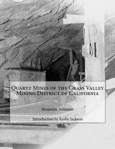 Quartz Mines of the Grass Valley Mining District of California