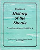 img - for The Journal of Muscle Shoals History; Volume XIV: Essays on History of the Shoals from Pioneer Days to World War II book / textbook / text book