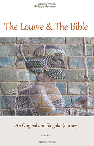 Download The Louvre & The Bible: An original and Singular journey PDF