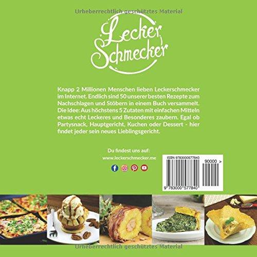 Die 5 Zutaten Küche: 50 superleckere Rezepte, die du ...