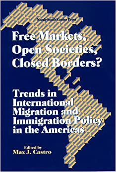 Book Free Markets, Open Societies, Closed Borders: Trends in International Migration and Immigration Policy in the Americas