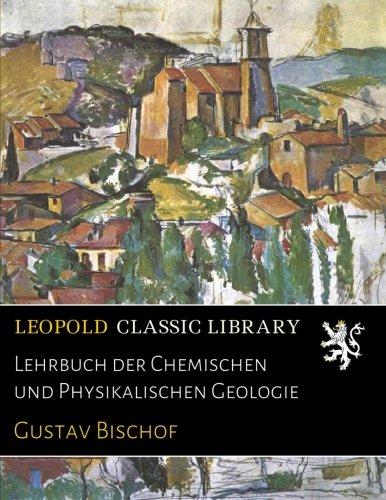 Lehrbuch der Chemischen und Physikalischen Geologie (German Edition) PDF