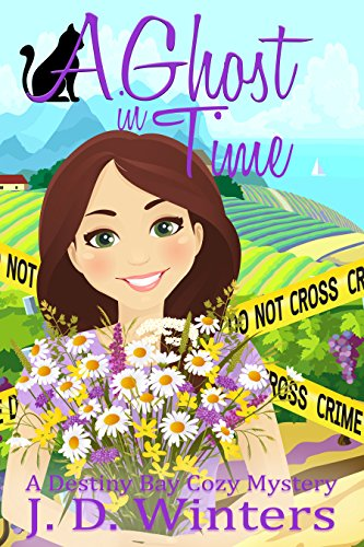 A Ghost in Time (Destiny Bay Cozy Mysteries Book 3)