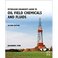 Petroleum Engineer's Guide to Oil Field Chemicals and Fluids