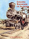 Logging Railroads of Alabama, Thomas Lawson, 096662470X