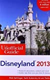 img - for The Unofficial Guide to Disneyland 2013 (Unofficial Guides) by Sehlinger, Bob, Kubersky, Seth, Testa, Len Revised Edition (2012) book / textbook / text book