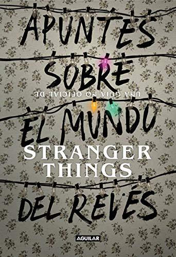 Apuntes sobre el mundo del reves Una guia no oficial de Stranger Things (Ocio y tiempo libre)