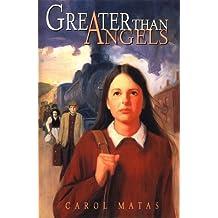 Greater Than Angels by Carol Matas (1998-04-01)